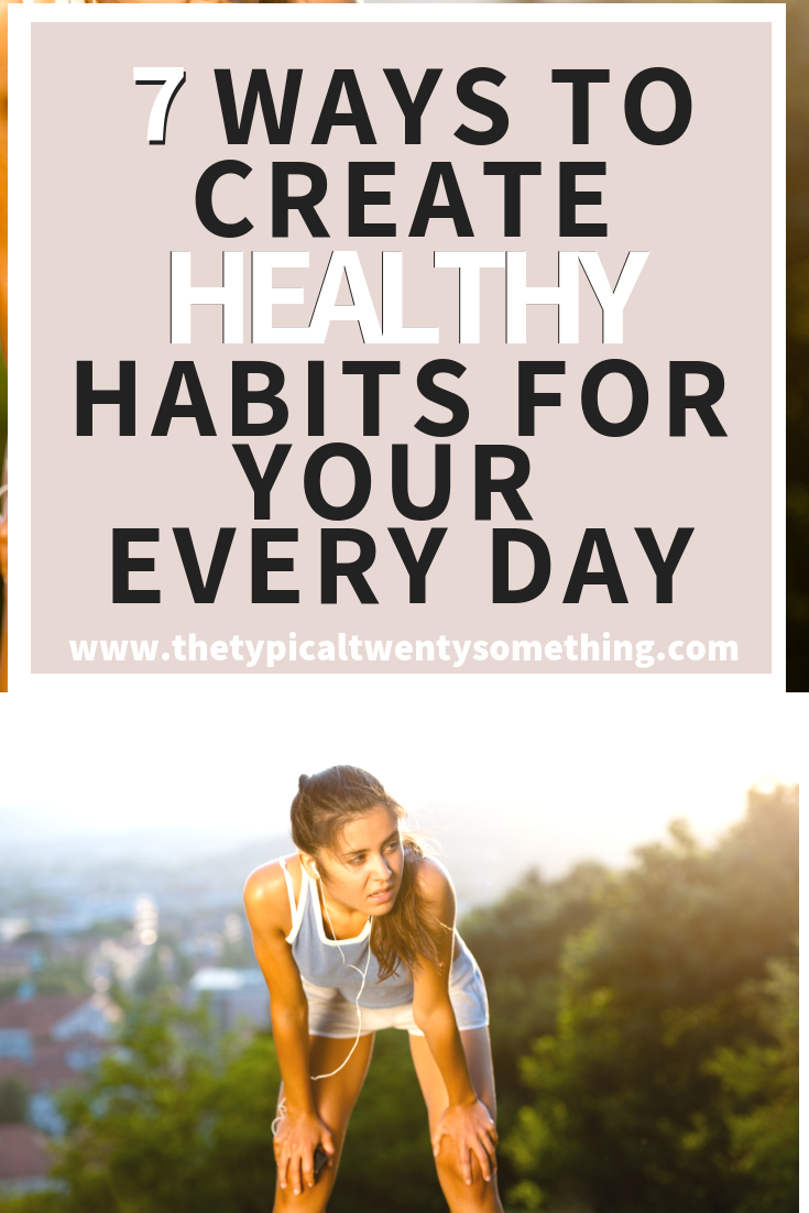 Struggling to create a healthy lifestyle? Here are 7 easy ways to create a healthy lifestyle (and habits!) in your every day! healthy habits for beginners, healthy lifestyle motivation, healthy living