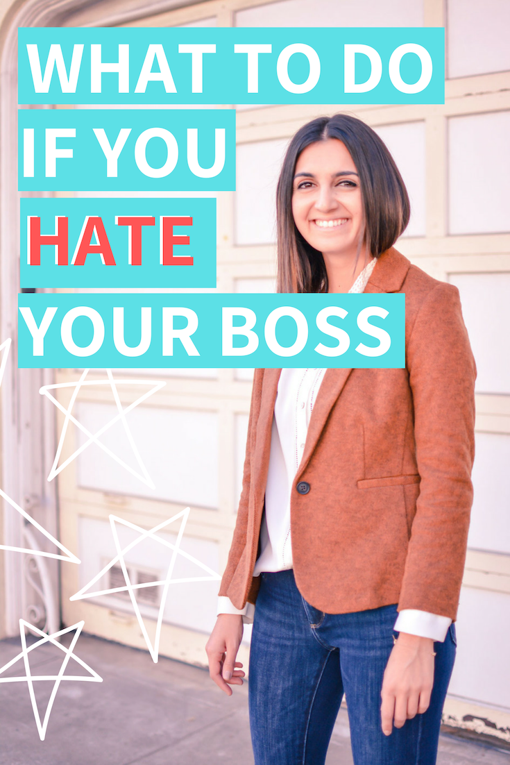 What to do if you hate your boss, hate your job, bad boss, horrible boss, hate job, hate my job, career contessa, career advice, career motivation, career advancement, career stuff
