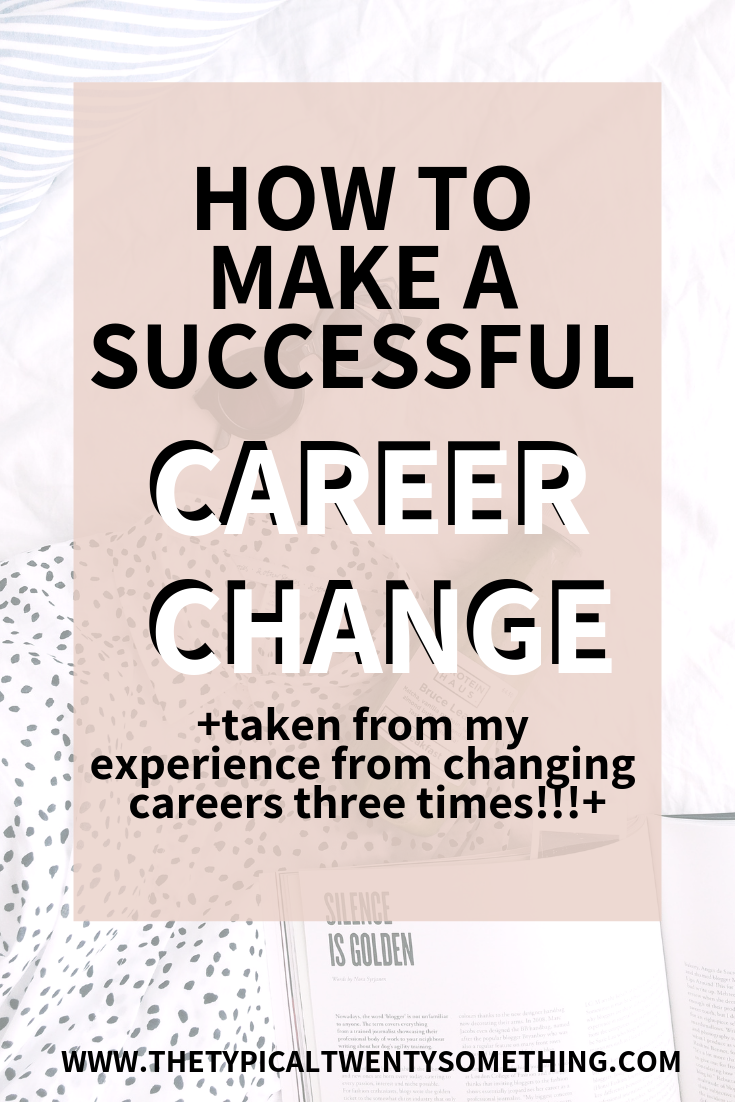 How To Make a Successful Career Change by The Typical Twenty Something