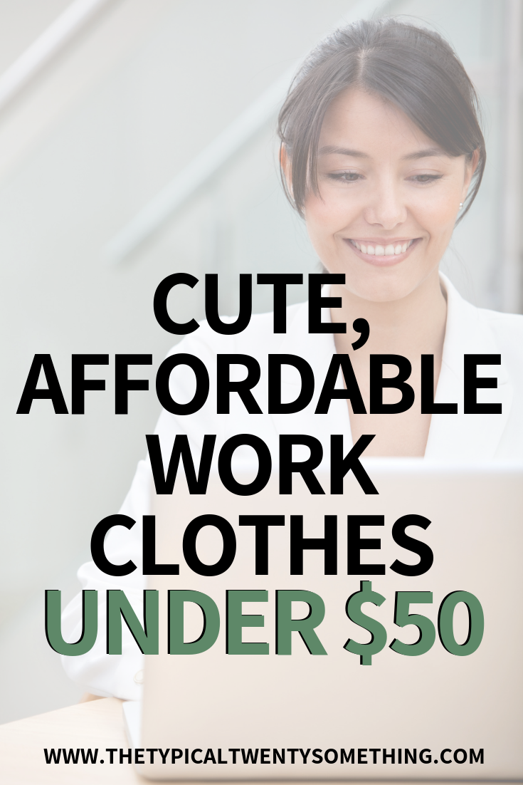Cute, Affordable Work Clothes Under $50