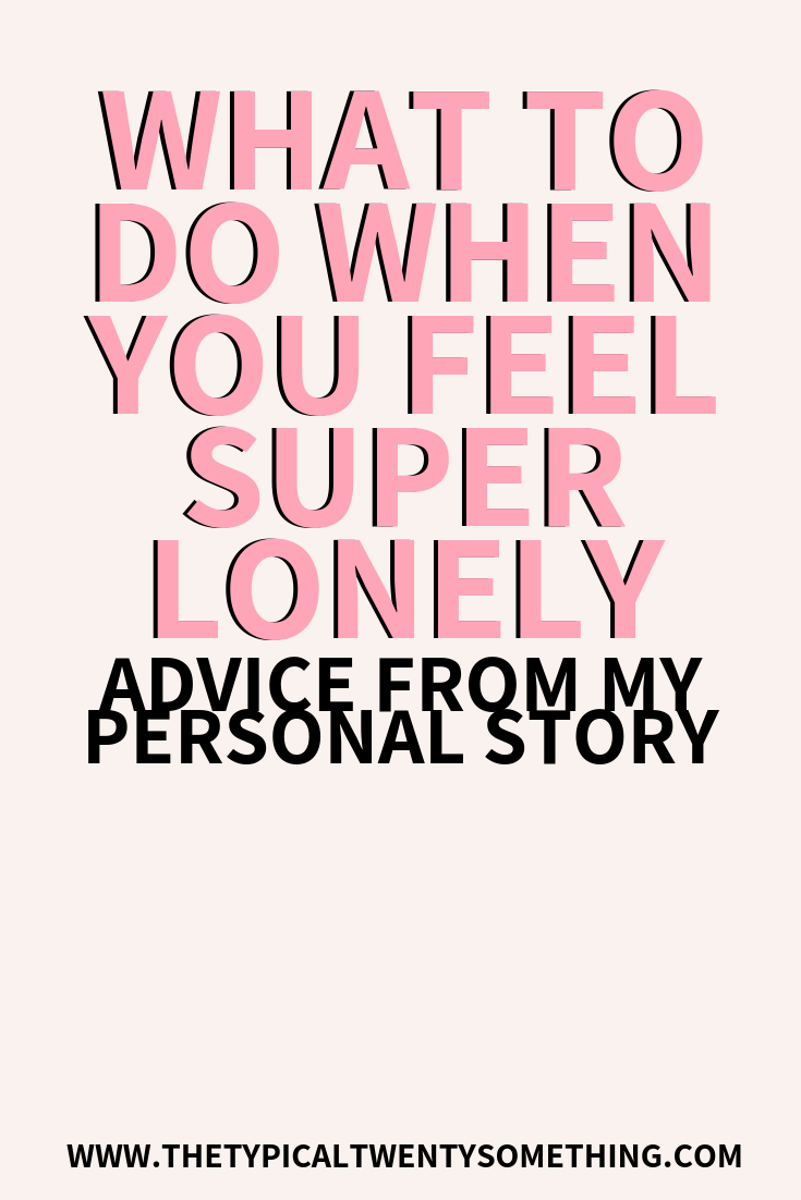 What to do when you feel lonely as a twenty something! Being lonely is tough, and the lonely feeling is something we all can work on. When you're thinking, I feel lonely, read this piece!