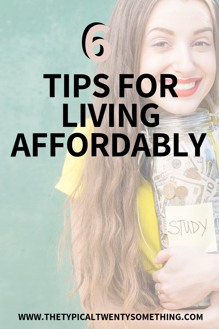 6 Six Tips On Living Affordably | The Typical Twenty Something Blog