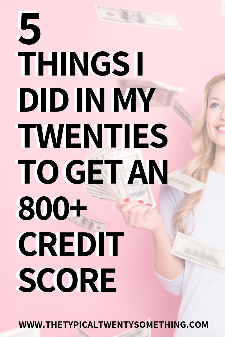 How I got an 800+ credit score by 25 - how to increase your credit score
