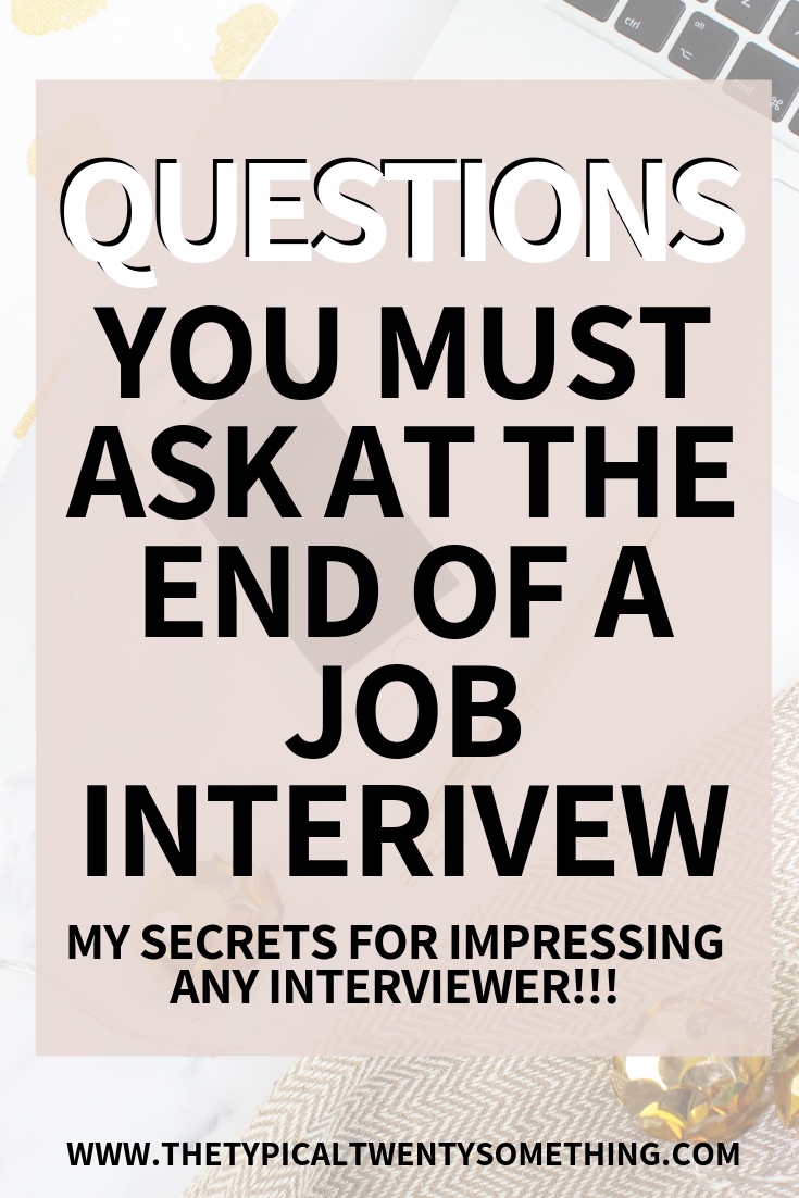 Questions you must ask at the end of a job interview