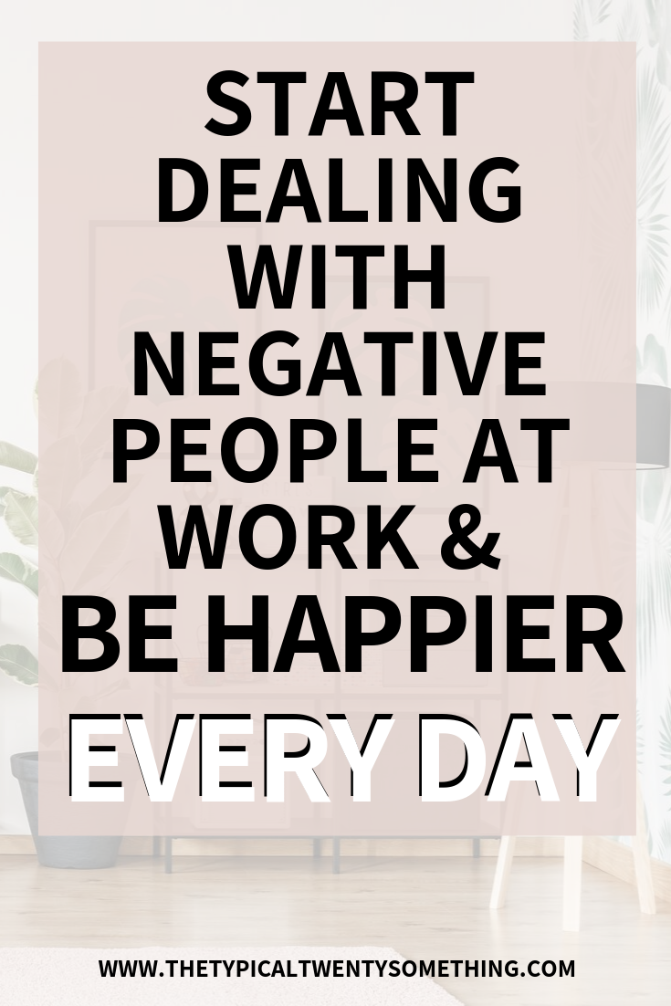 Start dealing with negative people at work to be happier in your day to day! Use the power of positive thinking and positive words to help stop negativity at your job. Work habits are hard and work place wellness is important! Find a job that will make you happy, no negative, positivity inspiration, positivity words