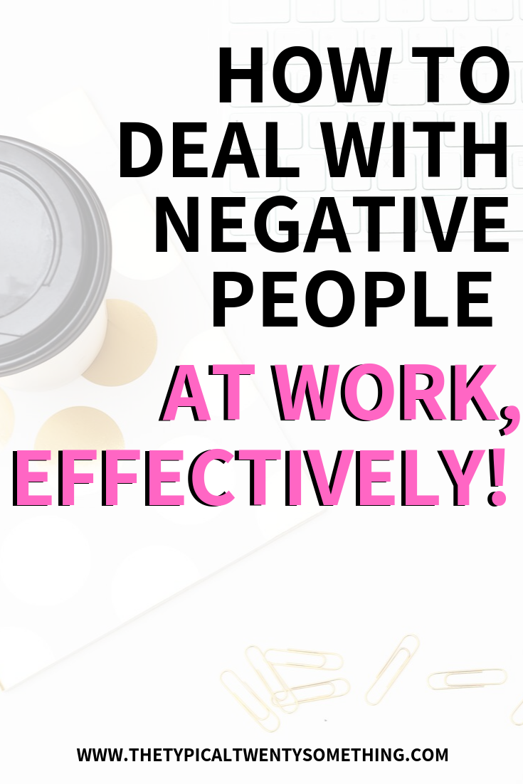 how to Effectively Deal With Someone Negative At Work