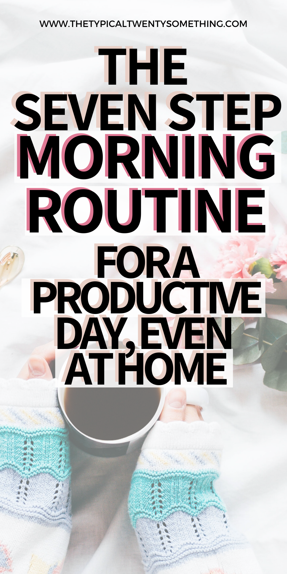 The seven step morning routine for a productive day, whether or are an aspiring girl boss, or a working mom, follow this morning routine. Most successful people have a morning routine, use this post as motivation, full with a list, schedule and more with the ultimate morning routine. morning routine weekend, morning routine checking list, morning routine productivity, time management, working moms, productive morning routine successful people, healthy habits, increasing personal development
